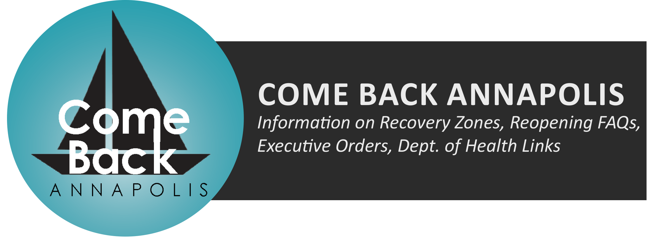 Come Back Annapolis: Information on Recovery Zones, Reopening FAQs, Executive Orders, Dept. of Healt
